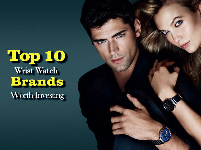 top 10 wrist watch brands in worth investing looksgud in top 10 brands of watches