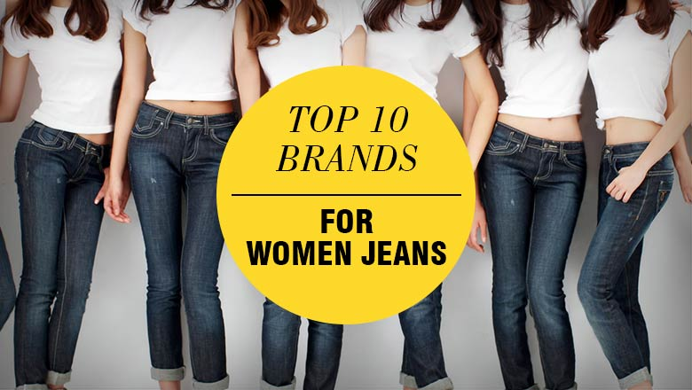 Top 10 Brands to Buy Jeans that Every Woman are Crazy About ...