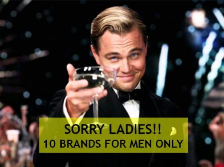 Sorry Ladies!! 10 Fashion Brands for Men Only