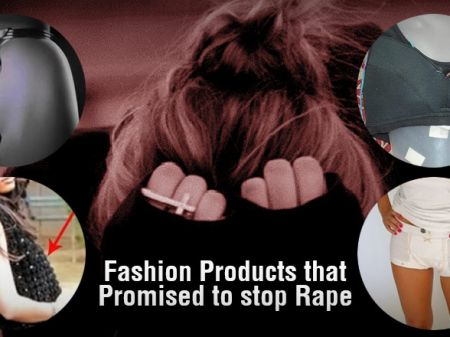You don't believe but 10 Fashion Products that Promised to stop Rape