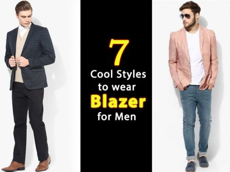 7 Cool Styles to wear Blazer for Men